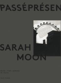 Sarah Moon - PasséPrésent